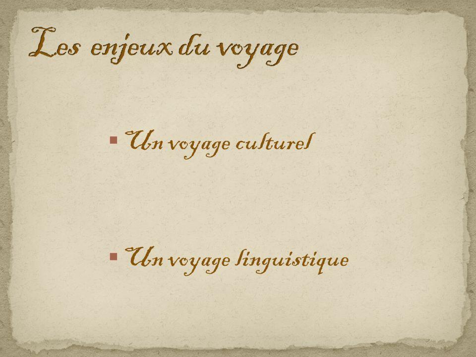  Un voyage culturel  Un voyage linguistique