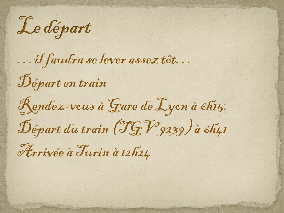 …il faudra se lever assez tôt… Départ en train Rendez-vous à Gare de Lyon à 6h15.