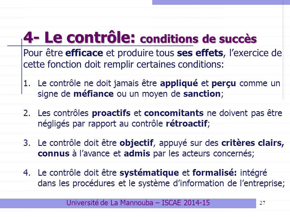 27 4- Le contrôle: conditions de succès Pour être efficace et produire tous ses effets, l'exercice de cette fonction doit remplir certaines conditions