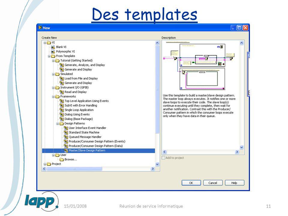 15/01/2008Réunion de service informatique11 Des templates