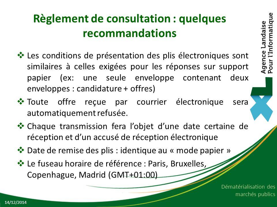 Dématérialisation des marchés publics Règlement de consultation : quelques recommandations  Les conditions de présentation des plis électroniques son