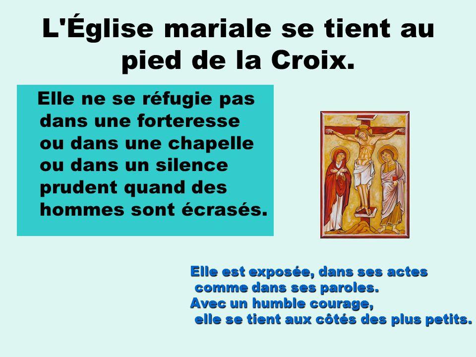 L Église mariale se tient au pied de la Croix.