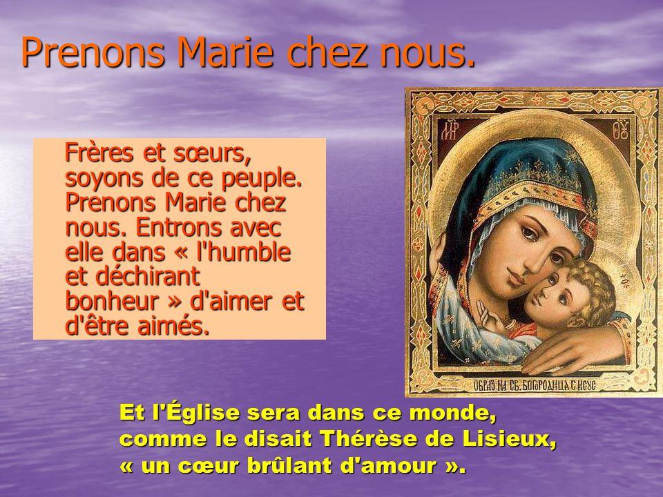 Prenons Marie chez nous. Frères et sœurs, soyons de ce peuple.