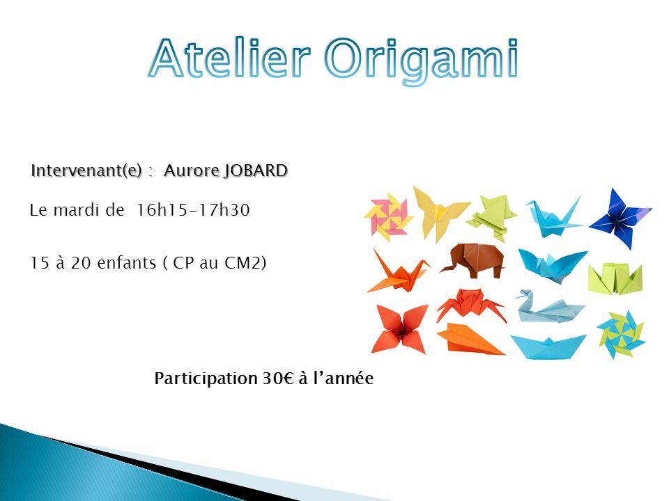 Intervenant(e) : Aurore JOBARD Le mardi de 16h15-17h30 15 à 20 enfants ( CP au CM2) Participation 30€ à l'année