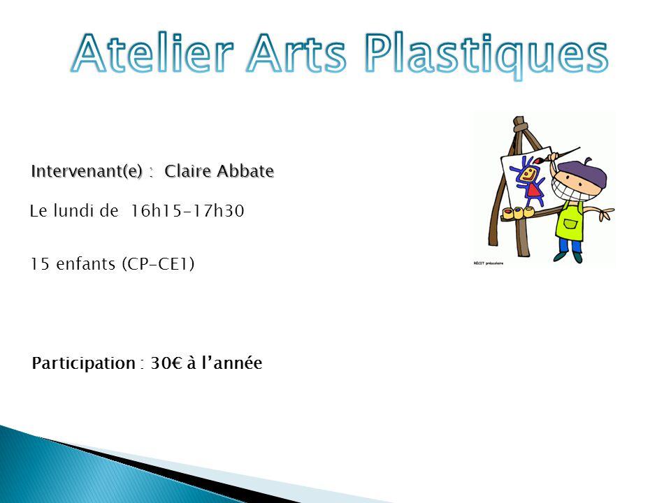 Intervenant(e) : Claire Abbate Le lundi de 16h15-17h30 15 enfants (CP-CE1) Participation : 30€ à l'année