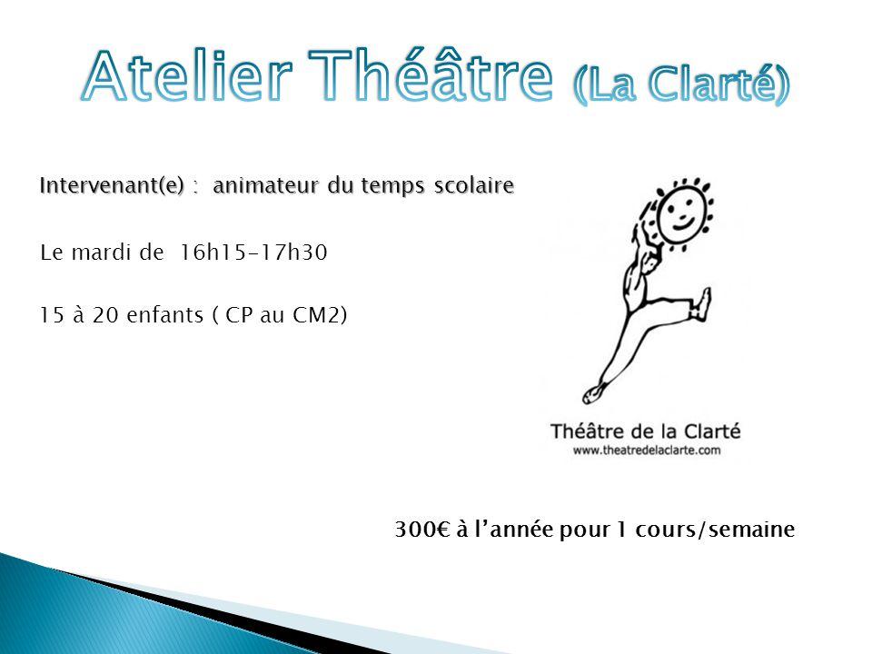 Intervenant(e) : animateur du temps scolaire Le mardi de 16h15-17h30 15 à 20 enfants ( CP au CM2) 300€ à l'année pour 1 cours/semaine