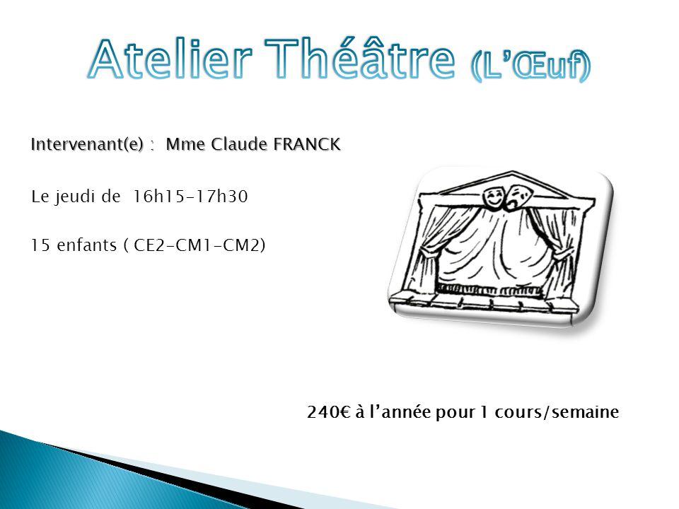 Intervenant(e) : Mme Claude FRANCK Le jeudi de 16h15-17h30 15 enfants ( CE2-CM1-CM2) 240€ à l'année pour 1 cours/semaine