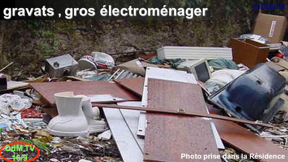15/08/09 OdM TV 16/9 gravats gros électroménager gravats, gros électroménager Photo prise dans la Résidence