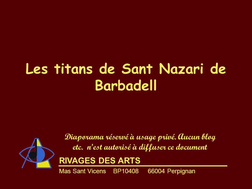 RIVAGES DES ARTS Diaporama réservé à usage privé. Aucun blog etc. n'est autorisé à diffuser ce document Mas Sant Vicens BP10408 66004 Perpignan Les ti