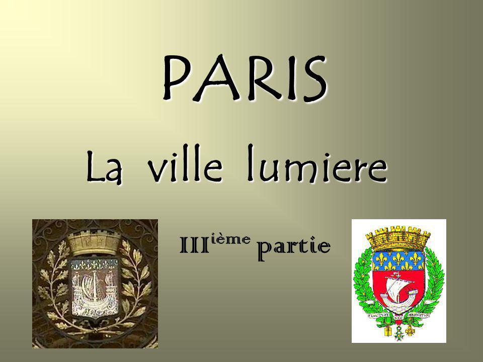 PARIS La ville lumiere III ième partie