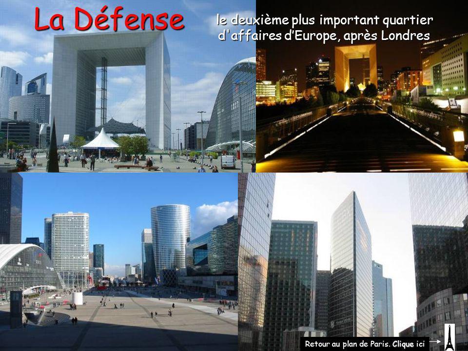 le deuxième plus important quartier d'affaires d'Europe, après Londres La Défense Clique Retour au plan de Paris. Clique ici