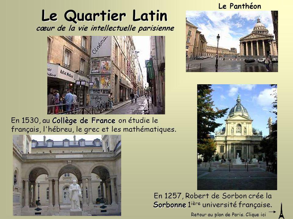 Le Quartier Latin Collège de France En 1530, au Collège de France on étudie le français, l'hébreu, le grec et les mathématiques. cœur de la vie intell