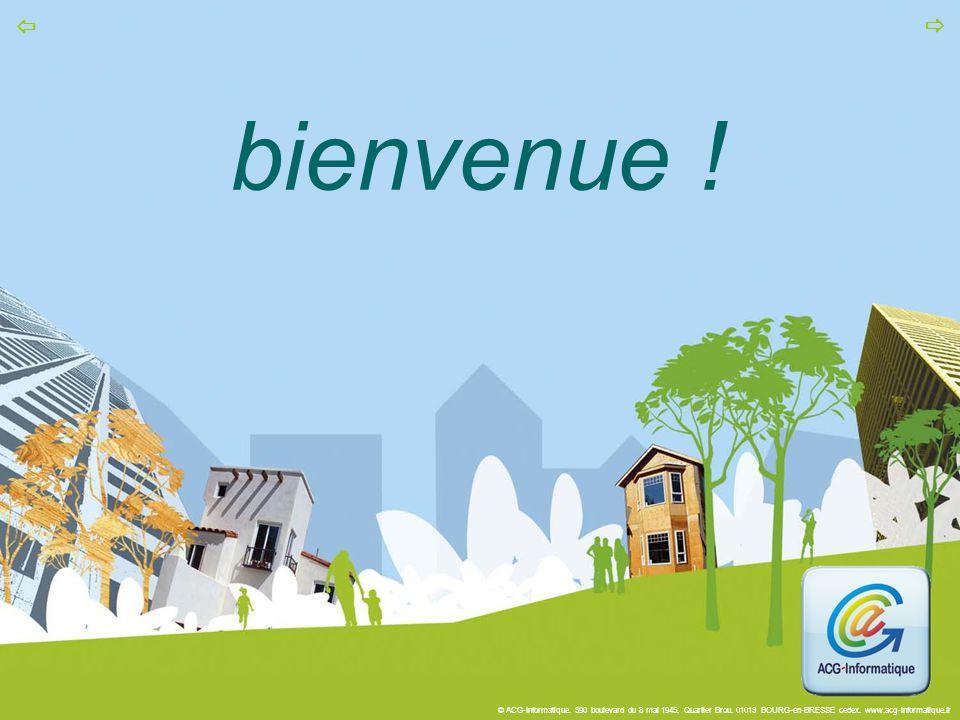 © ACG-Informatique. 390 boulevard du 8 mai 1945. Quartier Brou. 01013 BOURG-en-BRESSE cedex. www.acg-informatique.fr   bienvenue !
