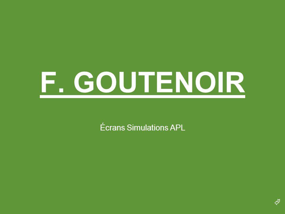  F. GOUTENOIR Écrans Simulations APL