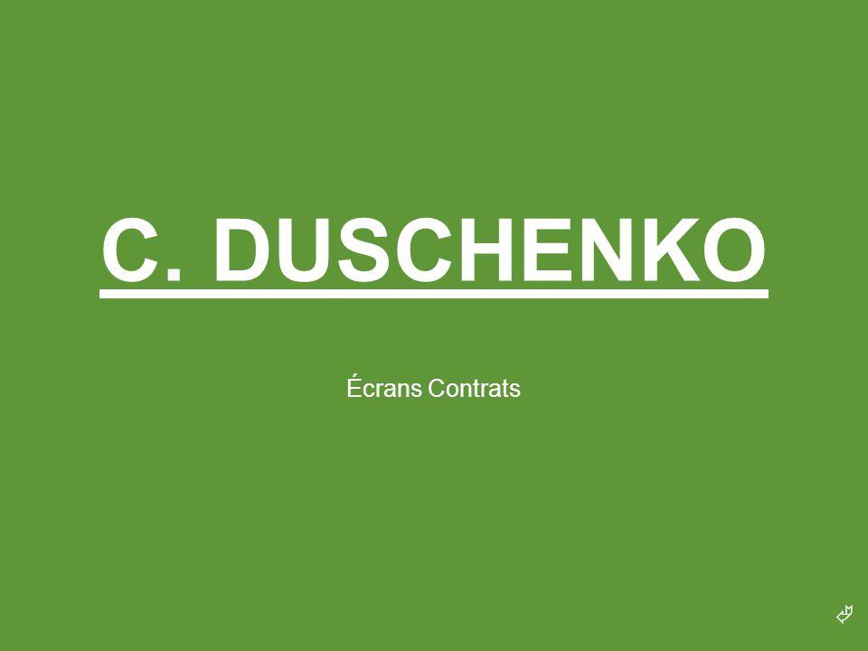  C. DUSCHENKO Écrans Contrats