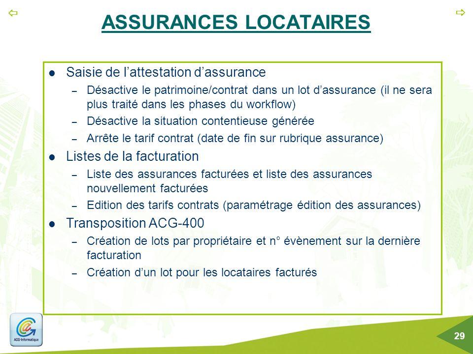   29 ASSURANCES LOCATAIRES Saisie de l'attestation d'assurance – Désactive le patrimoine/contrat dans un lot d'assurance (il ne sera plus traité dan