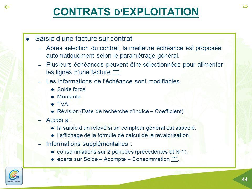   44 CONTRATS D' EXPLOITATION Saisie d'une facture sur contrat – Après sélection du contrat, la meilleure échéance est proposée automatiquement selo