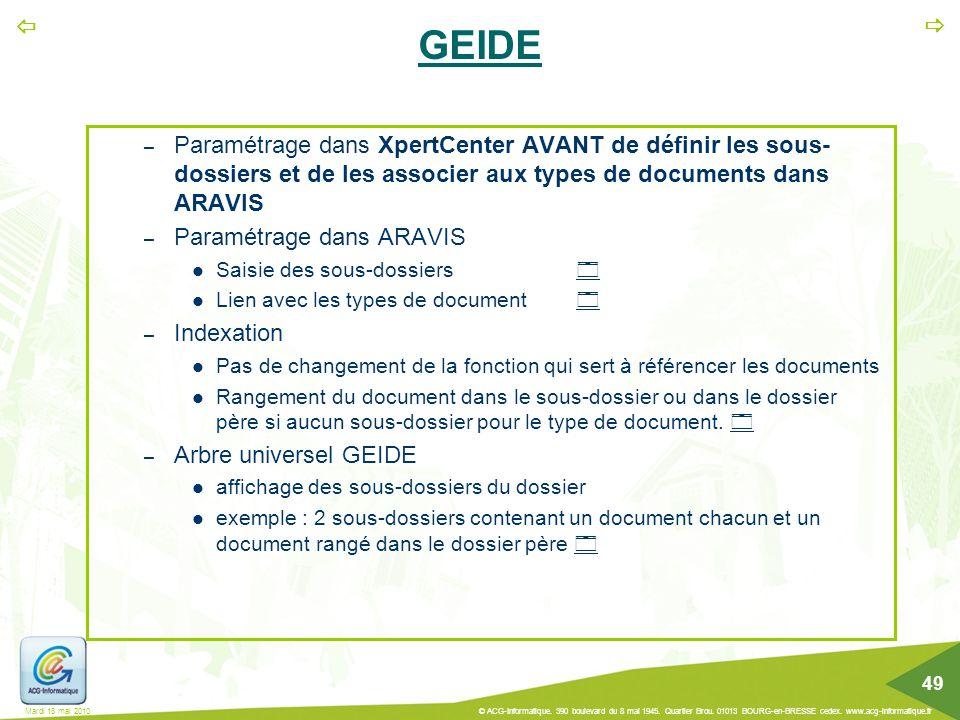   49 Mardi 18 mai 2010 © ACG-Informatique. 390 boulevard du 8 mai 1945. Quartier Brou. 01013 BOURG-en-BRESSE cedex. www.acg-informatique.fr GEIDE –