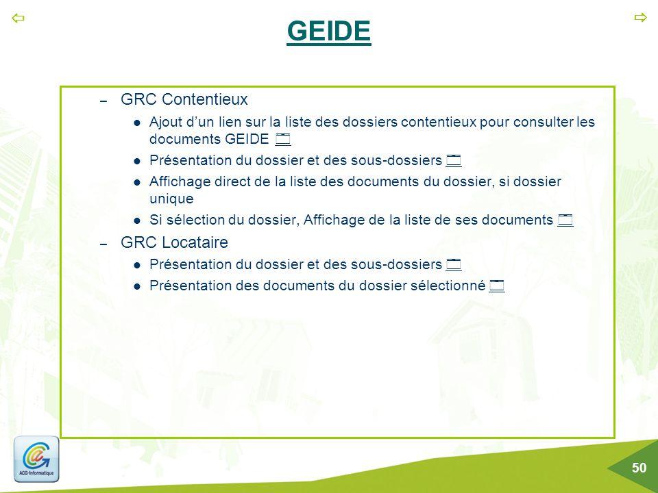   50 GEIDE – GRC Contentieux Ajout d'un lien sur la liste des dossiers contentieux pour consulter les documents GEIDE   Présentation du dossier et