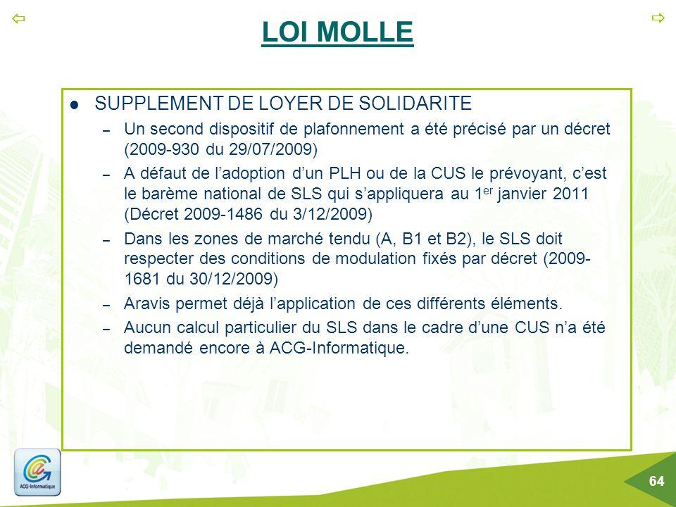   64 LOI MOLLE SUPPLEMENT DE LOYER DE SOLIDARITE – Un second dispositif de plafonnement a été précisé par un décret (2009-930 du 29/07/2009) – A déf
