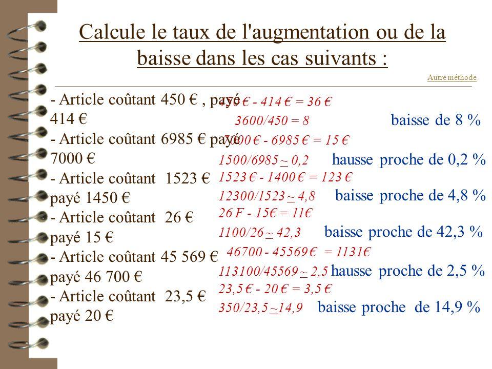 558 €,après remise de 7 % 685 €, après remise de 18 % 1353 €, après remise de 5 % 2666 €, après augmentation de 13 % 4559 €, après augmentation de 5,8