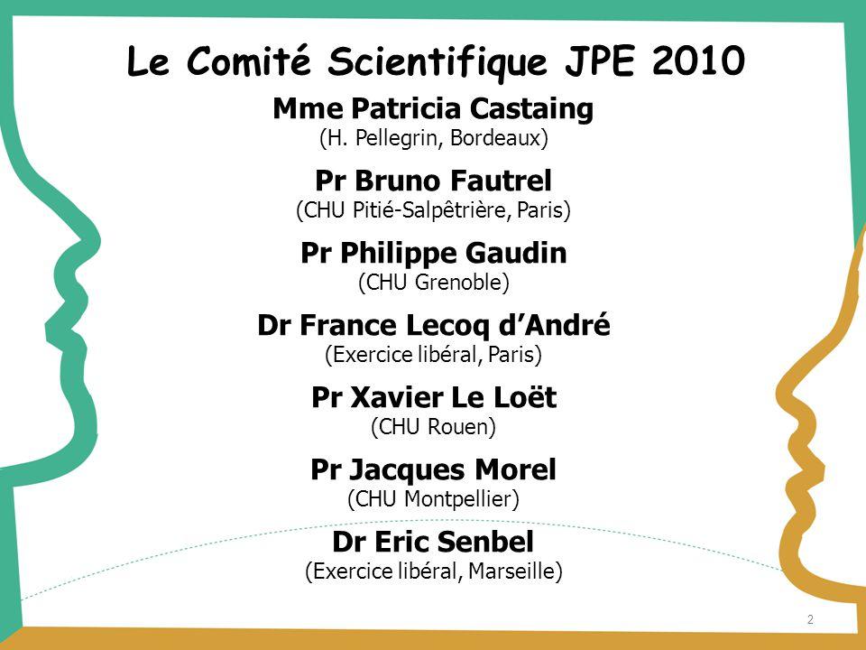2 Mme Patricia Castaing (H. Pellegrin, Bordeaux) Pr Bruno Fautrel (CHU Pitié-Salpêtrière, Paris) Pr Philippe Gaudin (CHU Grenoble) Dr France Lecoq d'A