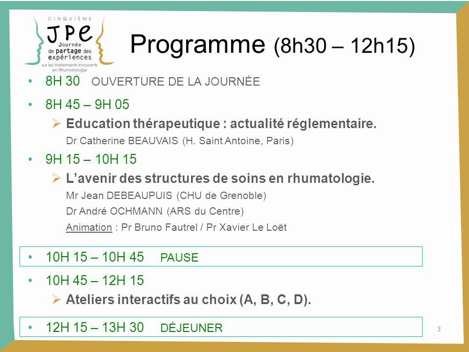 3 Programme (8h30 – 12h15) 8H 30 OUVERTURE DE LA JOURNÉE 8H 45 – 9H 05  Education thérapeutique : actualité réglementaire. Dr Catherine BEAUVAIS (H.