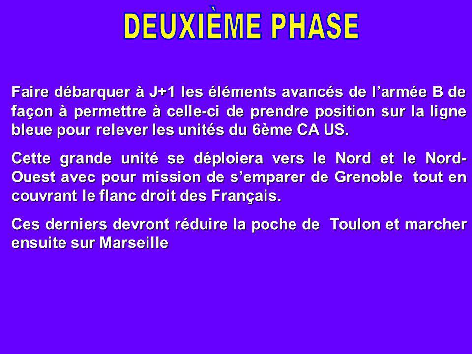 Faire débarquer à J+1 les éléments avancés de l'armée B de façon à permettre à celle-ci de prendre position sur la ligne bleue pour relever les unités