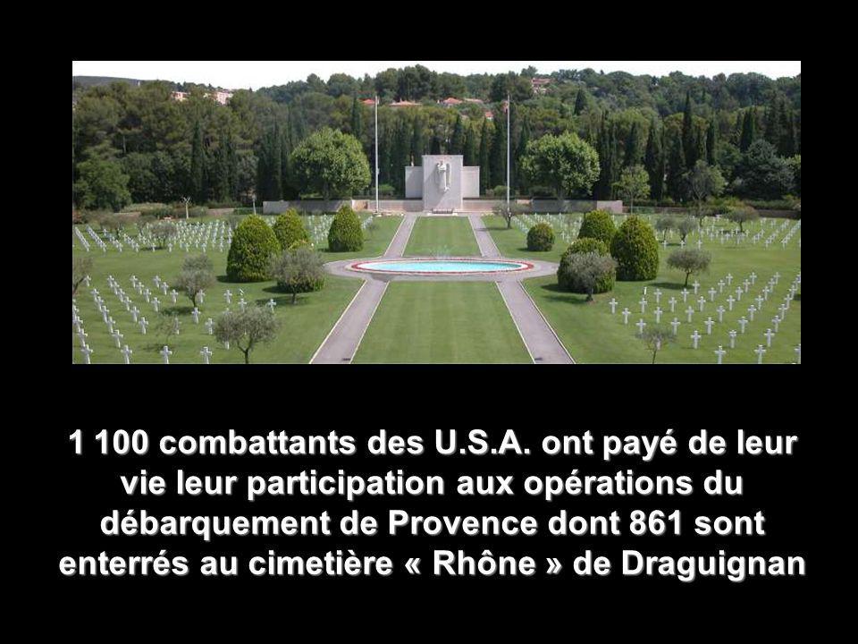 1 100 combattants des U.S.A. ont payé de leur vie leur participation aux opérations du débarquement de Provence dont 861 sont enterrés au cimetière «