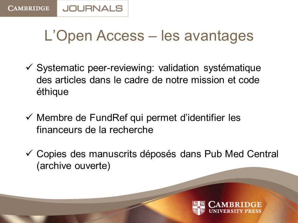 L'Open Access – les avantages Systematic peer-reviewing: validation systématique des articles dans le cadre de notre mission et code éthique Membre de FundRef qui permet d'identifier les financeurs de la recherche Copies des manuscrits déposés dans Pub Med Central (archive ouverte)