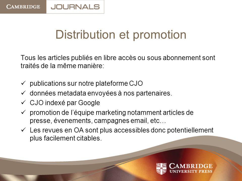 Distribution et promotion Tous les articles publiés en libre accès ou sous abonnement sont traités de la même manière: publications sur notre plateforme CJO données metadata envoyées à nos partenaires.