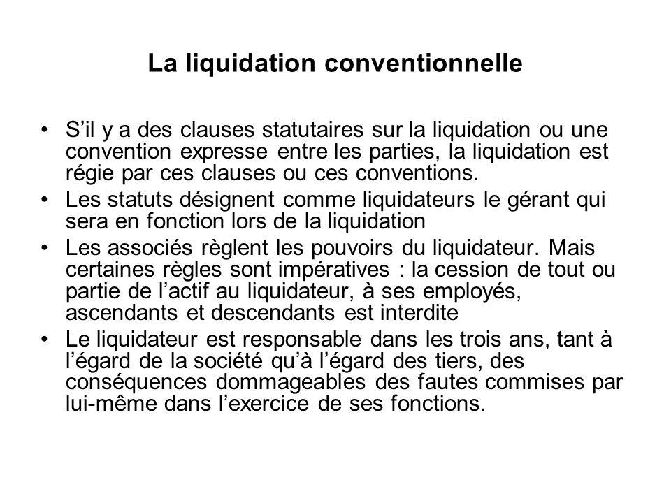 La liquidation conventionnelle S'il y a des clauses statutaires sur la liquidation ou une convention expresse entre les parties, la liquidation est ré