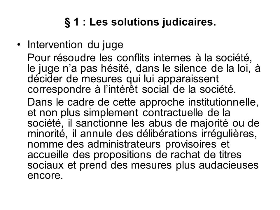 La liquidation judiciaire A défaut de clauses statutaires ou de conventions expresses des associés, la liquidation est réglée par la décision de la Cour.