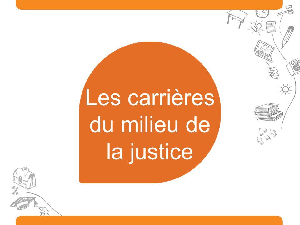 Les carrières du milieu de la justice