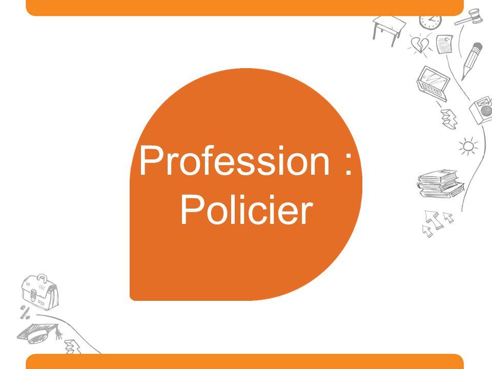 Profession : Policier