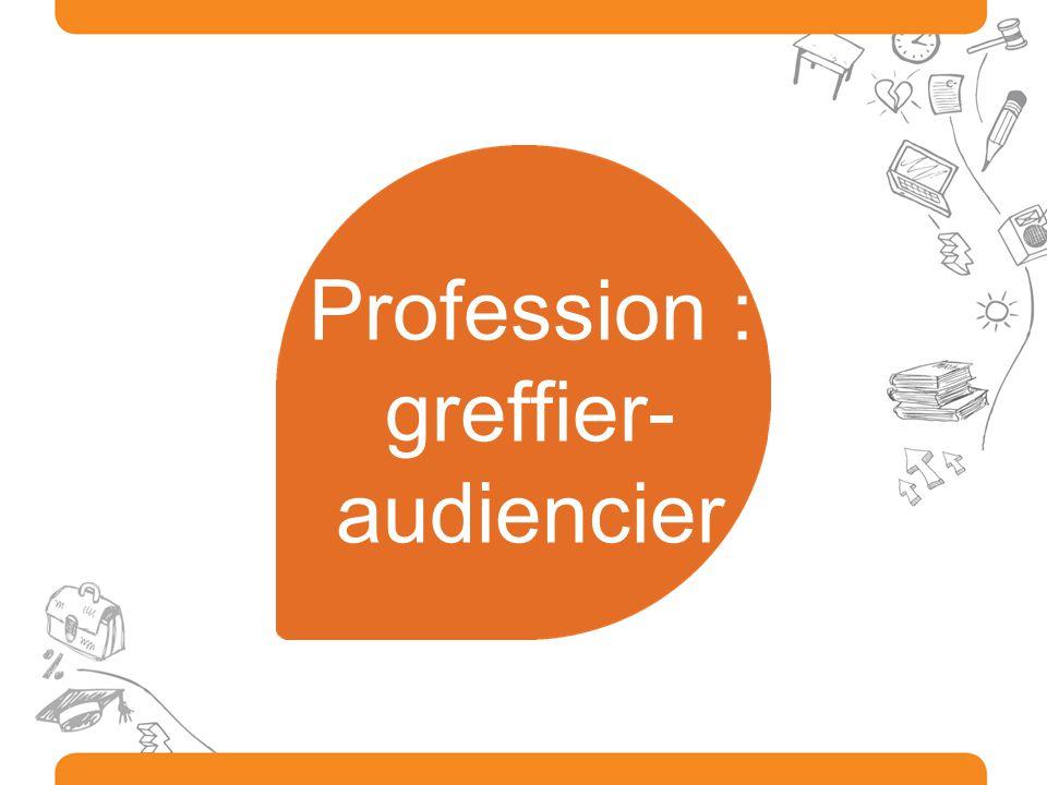 Profession : greffier- audiencier