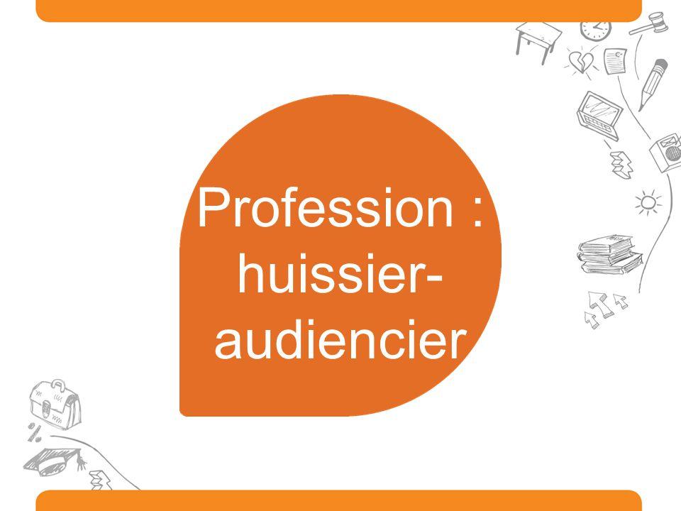 Profession : huissier- audiencier