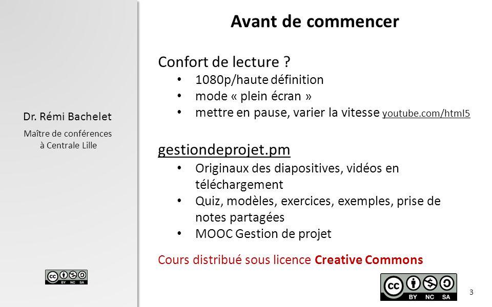 Dr. Rémi Bachelet Maître de conférences à Centrale Lille Avant de commencer Confort de lecture ? 1080p/haute définition mode « plein écran » mettre en