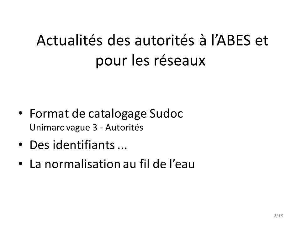 Format de catalogage Sudoc Unimarc vague 3 - Autorités Des identifiants...