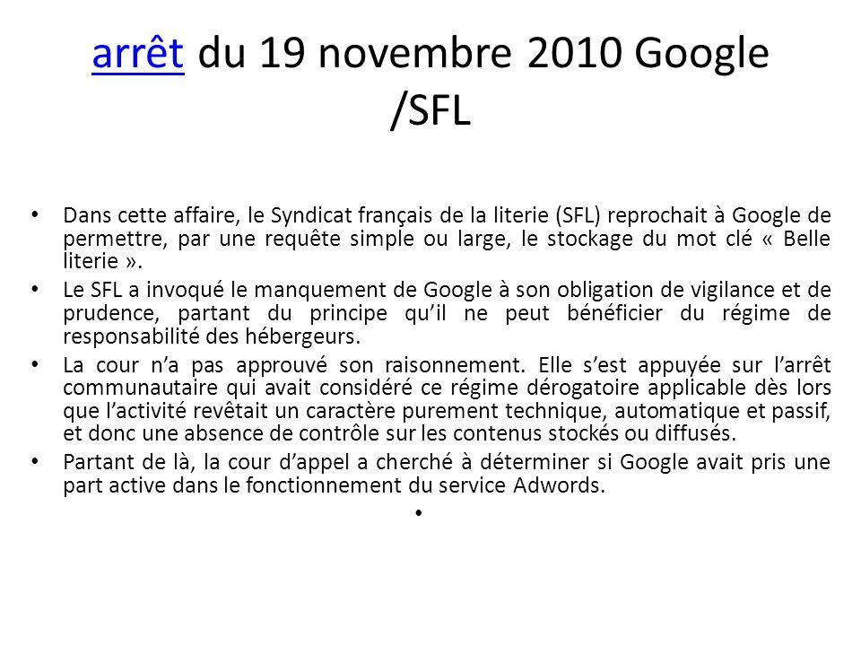 arrêtarrêt du 19 novembre 2010 Google /SFL Dans cette affaire, le Syndicat français de la literie (SFL) reprochait à Google de permettre, par une requ