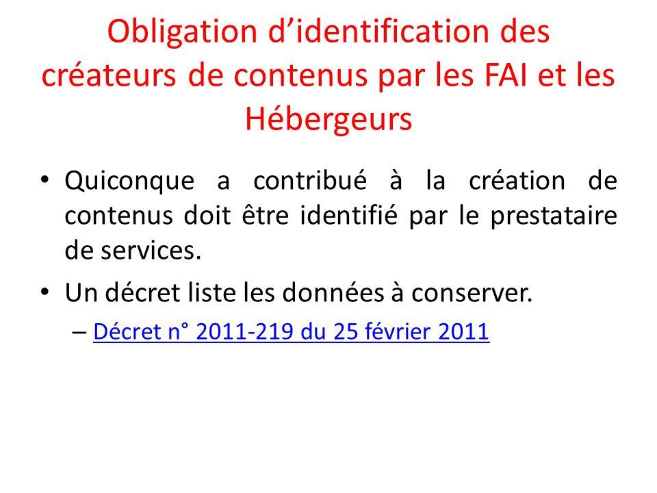 Obligation d'identification des créateurs de contenus par les FAI et les Hébergeurs Quiconque a contribué à la création de contenus doit être identifi
