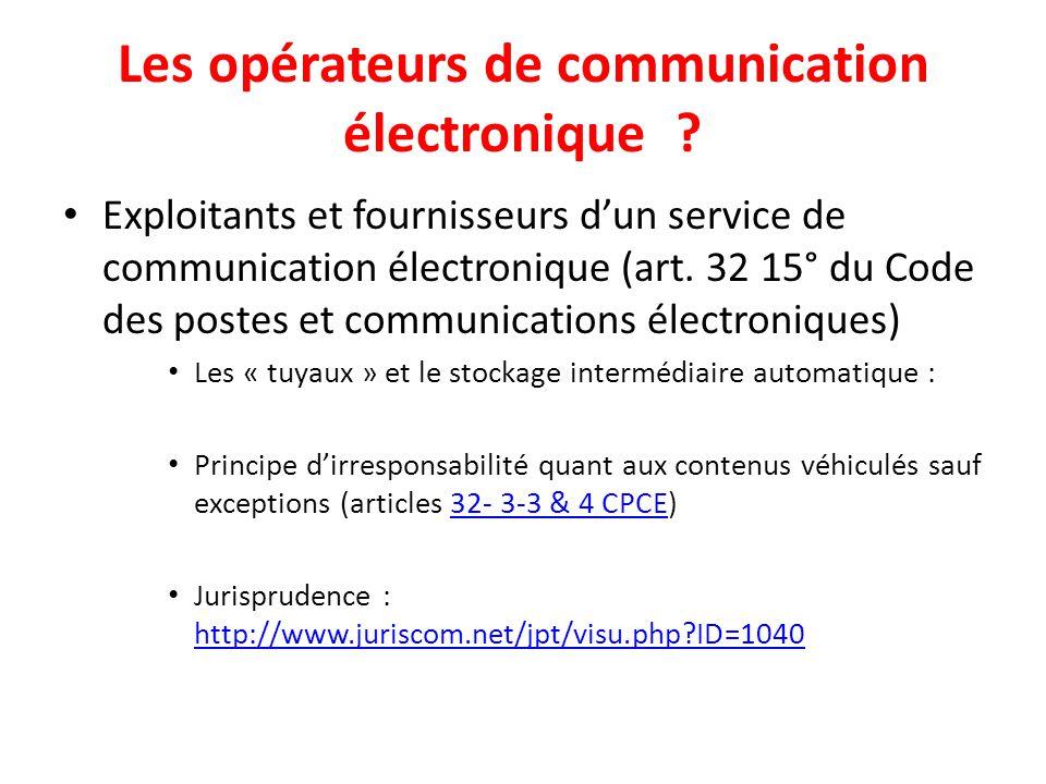Les opérateurs de communication électronique ? Exploitants et fournisseurs d'un service de communication électronique (art. 32 15° du Code des postes