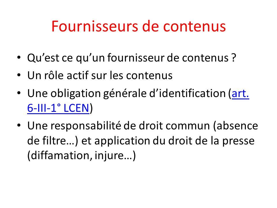 Fournisseurs de contenus Qu'est ce qu'un fournisseur de contenus ? Un rôle actif sur les contenus Une obligation générale d'identification (art. 6-III