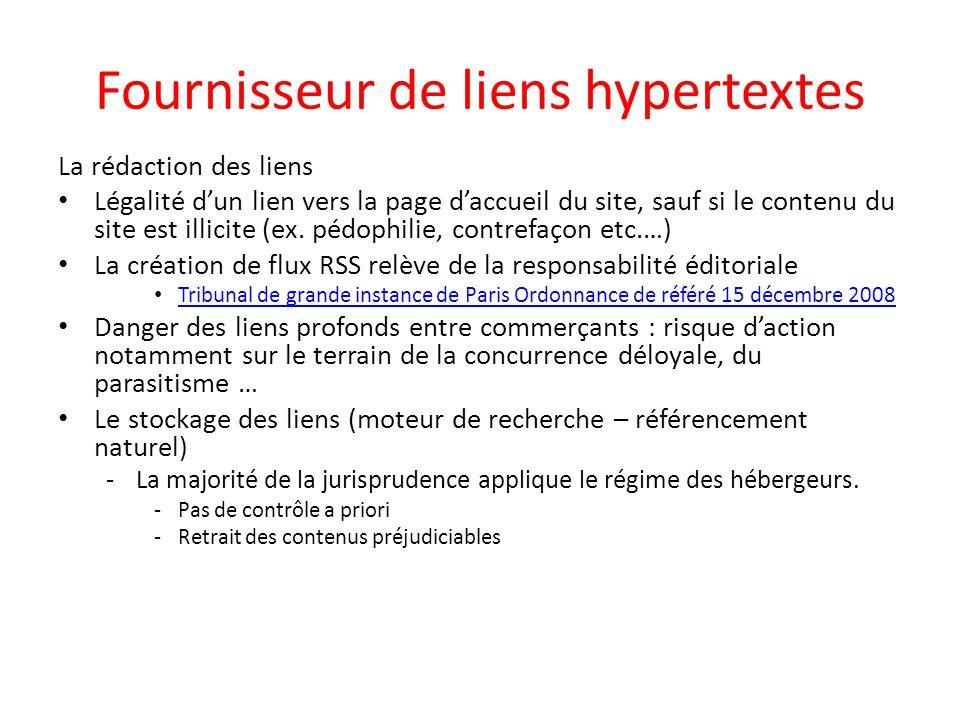 Fournisseur de liens hypertextes La rédaction des liens Légalité d'un lien vers la page d'accueil du site, sauf si le contenu du site est illicite (ex