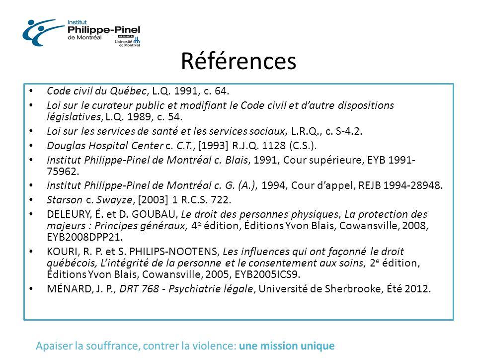 Références Code civil du Québec, L.Q. 1991, c. 64. Loi sur le curateur public et modifiant le Code civil et d'autre dispositions législatives, L.Q. 19