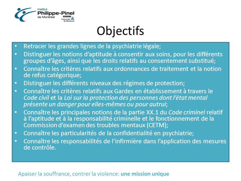 Objectifs Retracer les grandes lignes de la psychiatrie légale; Distinguer les notions d'aptitude à consentir aux soins, pour les différents groupes d