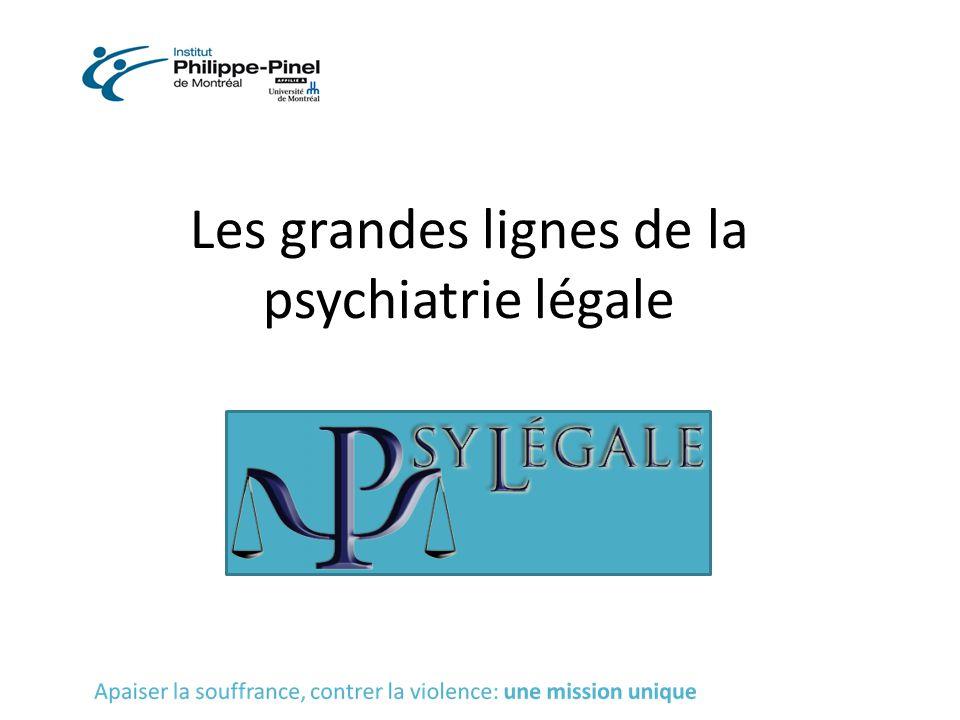 Les grandes lignes de la psychiatrie légale