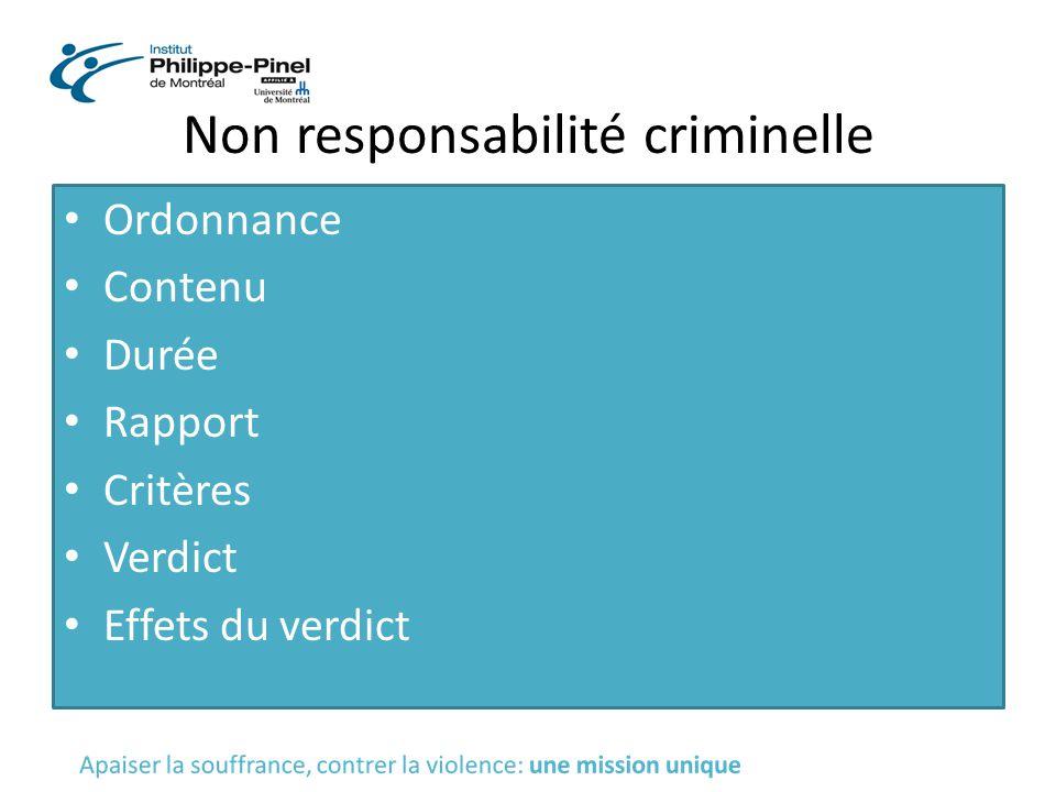 Non responsabilité criminelle Ordonnance Contenu Durée Rapport Critères Verdict Effets du verdict
