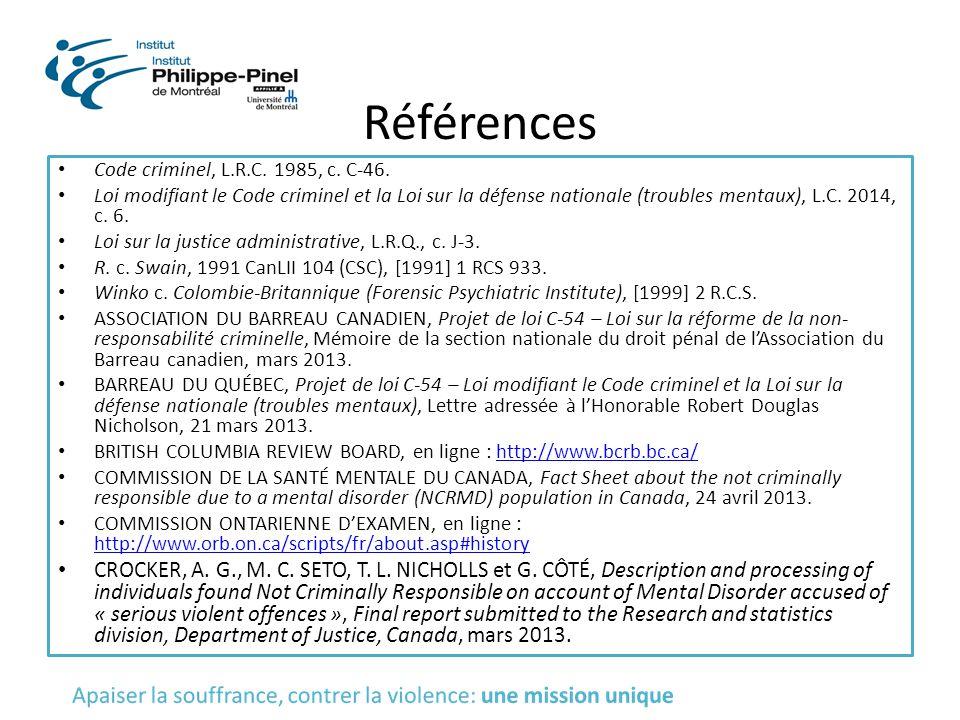 Références Code criminel, L.R.C. 1985, c. C-46. Loi modifiant le Code criminel et la Loi sur la défense nationale (troubles mentaux), L.C. 2014, c. 6.