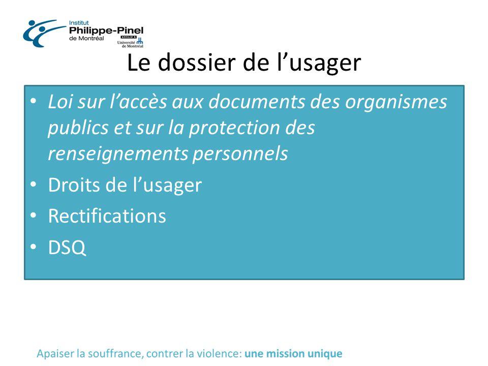 Le dossier de l'usager Loi sur l'accès aux documents des organismes publics et sur la protection des renseignements personnels Droits de l'usager Rect